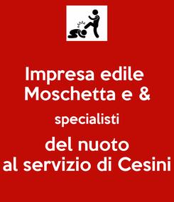 Poster: Impresa edile  Moschetta e & specialisti del nuoto al servizio di Cesini