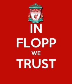 Poster: IN FLOPP WE TRUST