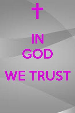 Poster: IN GOD  WE TRUST