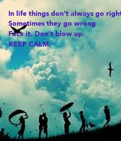 Poster: In life things don't always go right