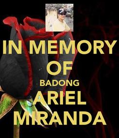 Poster: IN MEMORY OF BADONG ARIEL MIRANDA