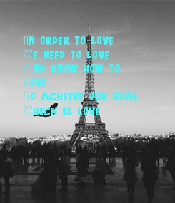 Poster: In order to love