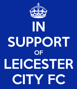 Poster: IN SUPPORT OF LEICESTER CITY FC