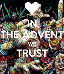 Poster: IN THE ADVENT WE TRUST