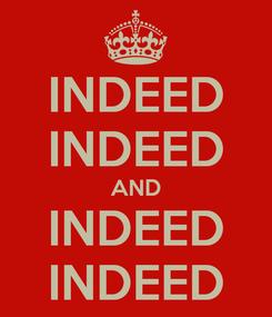 Poster: INDEED INDEED AND INDEED INDEED