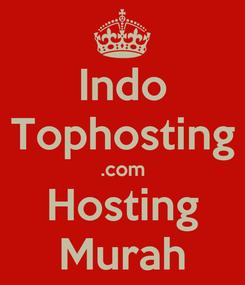 Poster: Indo Tophosting .com Hosting Murah