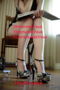 Poster:             #InFormezVous         #InstruisezVous         #ConstruisezVous