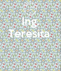 Poster: Ing. Teresita
