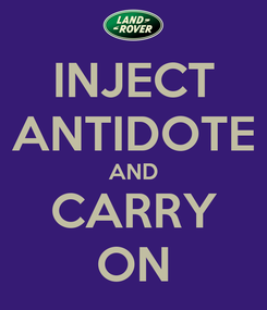 Poster: INJECT ANTIDOTE AND CARRY ON