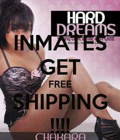 Poster: INMATES GET FREE SHIPPING !!!!