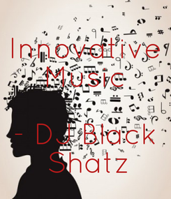 Poster: Innovative Music  - DJ Black  Shatz