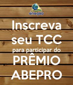 Poster: Inscreva seu TCC para participar do PRÊMIO ABEPRO
