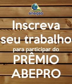 Poster: Inscreva seu trabalho para participar do PRÊMIO ABEPRO