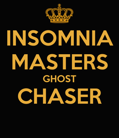 Poster: INSOMNIA MASTERS GHOST CHASER
