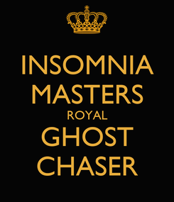 Poster: INSOMNIA MASTERS ROYAL GHOST CHASER