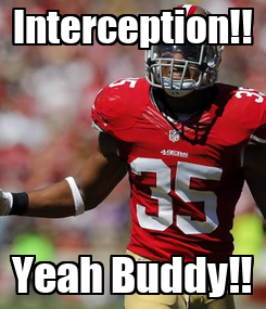Poster: Interception!! Yeah Buddy!!