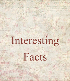Poster:  Interesting  Facts