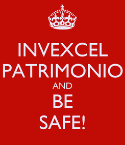 Poster: INVEXCEL PATRIMONIO AND BE SAFE!