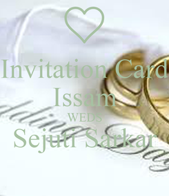 Poster: Invitation Card Issam WEDS Sejuti Sarkar