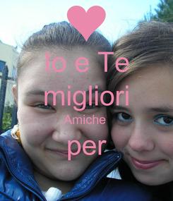 Poster: Io e Te migliori Amiche  per