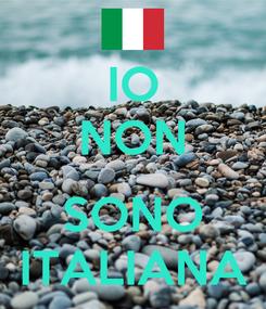 Poster: IO NON  SONO ITALIANA