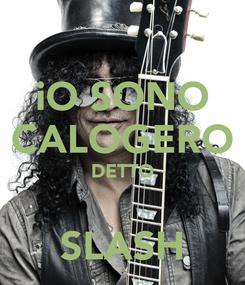 Poster: iO SONO CALOGERO DETTO  SLASH