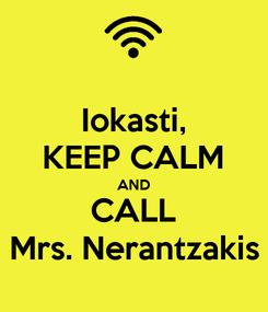 Poster: Iokasti, KEEP CALM AND CALL Mrs. Nerantzakis