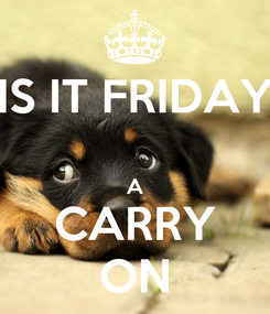 Poster: IS IT FRIDAY  A CARRY ON
