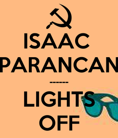 Poster: ISAAC  PARANCAN ------ LIGHTS OFF