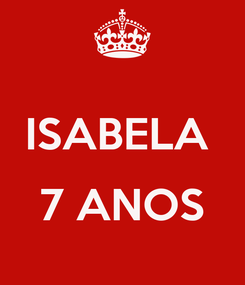 Poster:  ISABELA   7 ANOS