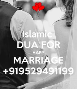 Poster: Islamic  DUA FOR HAPP MARRIAGE +919529491199