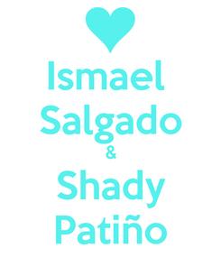Poster: Ismael  Salgado & Shady Patiño