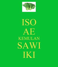 Poster: ISO AE KEMULAN SAWI IKI