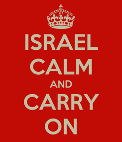 Poster: ISRAEL CALM AND CARRY ON