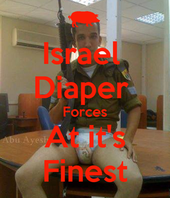 Poster: Israel  Diaper  Forces At it's Finest