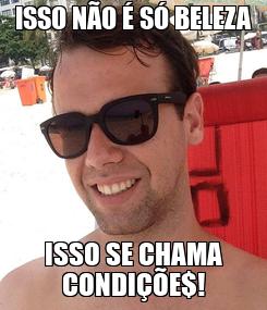 Poster: ISSO NÃO É SÓ BELEZA ISSO SE CHAMA CONDIÇÕE$!
