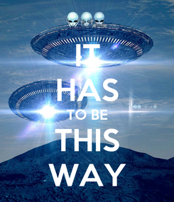 Poster: IT HAS TO BE THIS WAY