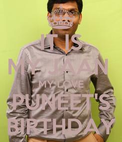Poster: IT IS MY JAAN  MY LOVE PUNEET'S BIRTHDAY