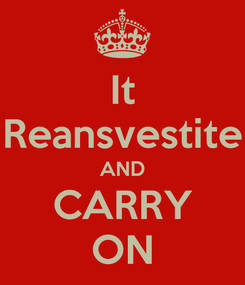 Poster: It Reansvestite AND CARRY ON