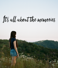 Poster: It's all about the memories