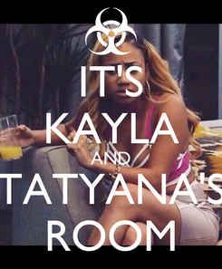 Poster: IT'S KAYLA AND TATYANA'S ROOM