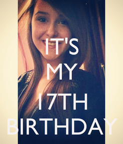 Poster: IT'S MY  17TH BIRTHDAY