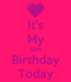 Poster: It's My 18th Birthday Today