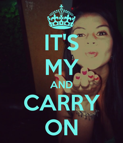 Poster: IT'S MY AND CARRY ON