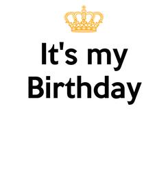Poster: It's my Birthday