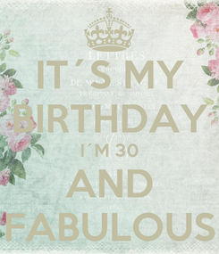 Poster: IT´S MY BIRTHDAY I´M 30 AND FABULOUS
