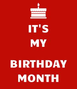 Poster: IT'S MY  BIRTHDAY MONTH