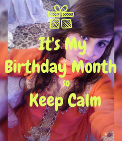 Poster:  It's My Birthday Month      SO   Keep Calm