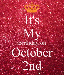 Poster: It's My Birthday on October 2nd