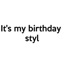 Poster: It's my birthday  styl